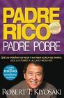 Padre Rico, Padre Pobre : Que les Ensenan los Ricos a Sus Hijos Acerca del Dinero, Que las Clases Media y Pobre No! by Robert T. Kiyosaki (2008, Paperback)