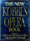 The New Kobbe's Opera Book by George Henry Hubert Lascelles Harewood, Gustav Kobbe (Hardback, 1997)