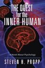 The Quest for the Inner Human: A Novel about Psychology by Steven H Propp (Paperback / softback, 2013)