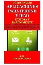 Como Enviar Aplicaciones para IPhone y IPad Exitosa y Rapidamente : Enviar a...