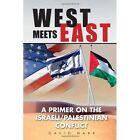West Meets East David Harb Xlibris Corporation Hardback 9781453563595