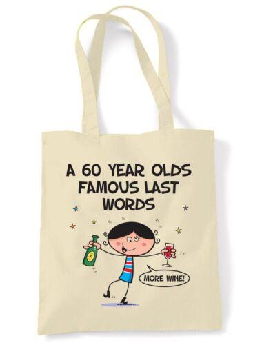 Famoso palabras 60th Cumpleaños Bolsón Hombro Last Bolso De Compras-Regalo Presente Divertido