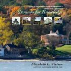 Grounds for Knowledge : A Guide to Cold Spring Harbor Laboratory's Landscapes and Buildings by Elizabeth L. Watson (2008, Hardcover)