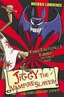 Jiggy the Vampire Slayer by Michael Lawrence (Paperback, 2011)