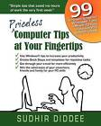 Priceless Computer Tips at Your Fingertips by Sudhir Diddee (Paperback / softback, 2011)