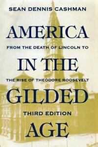 The Gilded Age and Progressivism 1891-1913 (Discovering U.S. History)