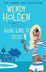 Azur Like it by Wendy Holden (Paperback, 2006)
