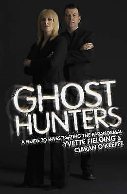 """""""AS NEW"""" Ghost Hunters: A Guide to Investigating the Paranormal, O'Keeffe, Ciara"""