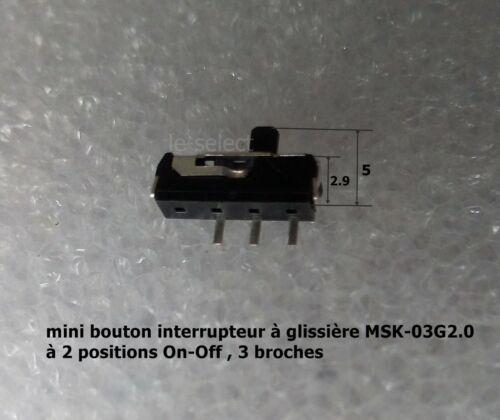 MSK-03G2.0 mini bouton interrupteur à glissière 2 positions On//Off 3 pins .F61.3
