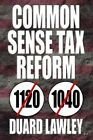 Common Sense Tax Reform 9781420883121 by Duard Lawley Paperback