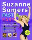 Suzanne Somers' Fast and Easy : Lose Weight the Somersize Way with Quick, Delicious Meals for the Entire Family! by Suzanne Somers (2002, Hardcover)