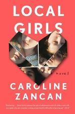 Local Girls: A Novel, Zancan, Caroline