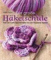 Die große Häkelschule von Heidi Fuchs (2012, Gebundene Ausgabe)