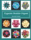 Exquisite Modular Origami by Meenakshi Mukerji (Paperback / softback)