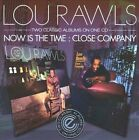 Now Is the Time/Close Company by Lou Rawls (CD, Jun-2010, Expansion Records)