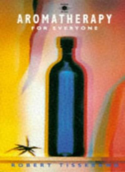 Aromatherapy for Everyone (Arkana) By  Robert Tisserand