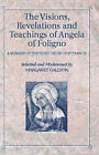 The Visions, Revelations and Teachings of Angela of Foligno: A Member of the Third Order of St Francis by The Alpha Press Ltd (Paperback, 2000)