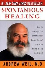 Spontaneous Healing: How to Discover and Enhance Your Bodys Natural Ability to..