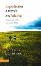 Expedición a Través de la Palabra : Guía para Entender y Aplicar la Biblia by...