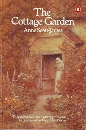The Cottage Garden By Anne Scott-James. 9780140463972