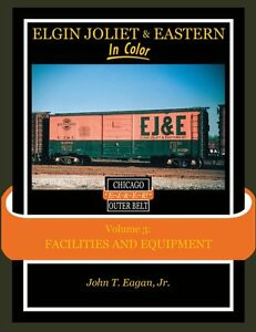 Elgin-Joliet-amp-Eastern-in-Color-Vol-3-FACILITIES-and-EQUIPMENT-NEW-BOOK
