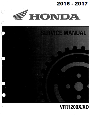 Honda VFR1200X VFR1200XD VFR 1200X 2016 2017 service manual in 3-ring binder