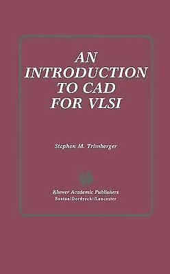 An Introduction to CAD for VLSI by Stephen M. Trimberger (1987, Hardcover)