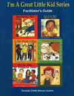 I'm a Great Little Kid Facilitator's Guide: A Program for the Primary Prevention of Child Abuse by Toronto Child Abuse Centre (Paperback, 2002)