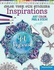 Color Your Own Stickers Inspirations: Just Color, Peel & Stick: Book 8 by Peg Couch, Valentina Harper (Paperback, 2015)