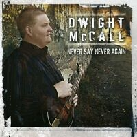 Dwight Mccall - Never Say Never Again [new Cd] on sale