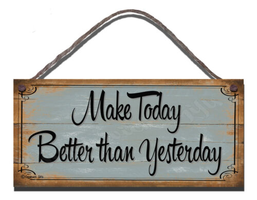 SHABBY CHIC INSPIRED WOODEN SIGN MAKE TODAY BETTER THAN YESTERDAY GIFT PRESENT