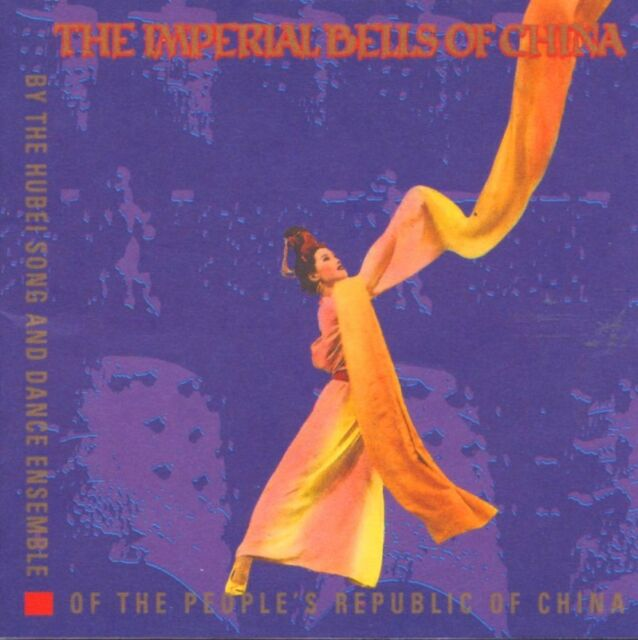 The Hubei Song and Dance Ensemble ● The Imperial Bells of China [CD] VG+/VG