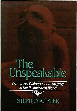Unspeakable : Discourse, Dialogue and Rhetoric in the Postmodern World-ExLibrary