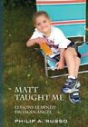 Matt Taught Me: Lessons Learned from an Angel by Philip a Russo (Hardback, 2015)