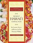 The Best of Hawaii Wedding Book: Top Locations, Services, and Resources for Your Desination Wedding - A Guide to Maui, Lanai, and Kauai by Tammy Perkins (Paperback, 2005)