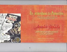 En attendant la Palestine  5 jours dans le camp palestinien de Bourj El-Barajneh