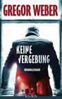 Keine Vergebung von Gregor Weber (2013, Taschenbuch)