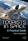 Tourists in Space: A Practical Guide by Erik Seedhouse (Paperback, 2008)