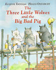 The Three Little Wolves and the Big Bad Pig by Eugenios Trivizas (Paperback, 1997)