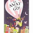 And Away We Go! by Migy (Hardback, 2014)