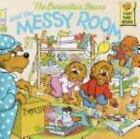 First Time Books: The Berenstain Bears and the Messy Room by Jan Berenstain and Stan Berenstain (1983, Hardcover)