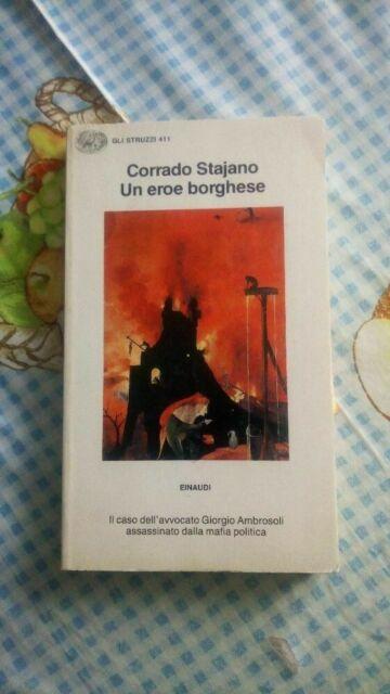 Un eroe borghese . Corrado Stajano . 1991