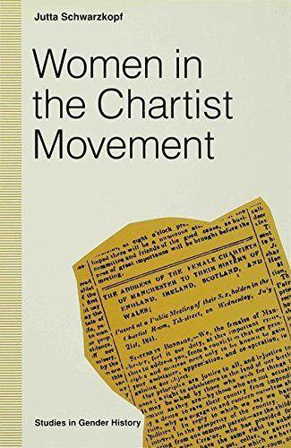 Women in the Chartist Movement (Studies in Gender History), Schwarzkopf, Jutta,