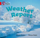 Collins Big Cat: Weather Report: Band 02A/Red A by Alison Hawes (Paperback, 2012)