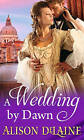 A Wedding by Dawn by Alison DeLaine (Paperback, 2015)