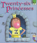 Twenty-Six Princesses: An Alphabet Story by Dave Horowitz (Paperback / softback, 2011)