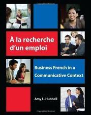 A la recherche d'un emploi: Business French in a Communicative Context (French E
