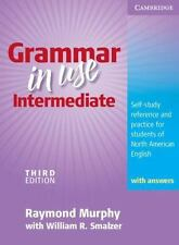 Grammar in Use Intermediate : Self-Study Reference and Practice for Students of North American English by Raymond Murphy (2009, Paperback, Student Edition of Textbook)