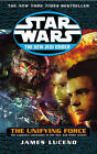 Star Wars: The New Jedi Order - The Unifying Force by James Luceno (Paperback, 2004)