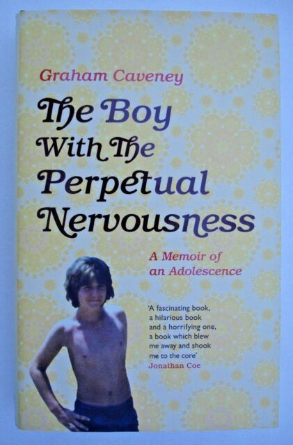 The Boy With The Perpetual Nervousness - Graham Caveney - HARDBACK - 2017 - NEW
